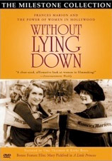 DVD: Without Lying Down: Frances Marion and the Power of Women in Hollywood